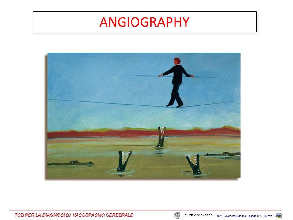 ANGIOGRAPHY SSVD Neurorianimazione,Spedali Civili, Brescia, Dr.