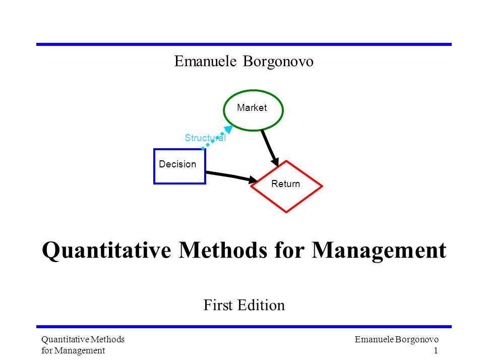 Emanuele Borgonovo 1 Quantitative Methods for Management Emanuele Borgonovo Quantitative Methods for Management First Edition Decision Market Return S