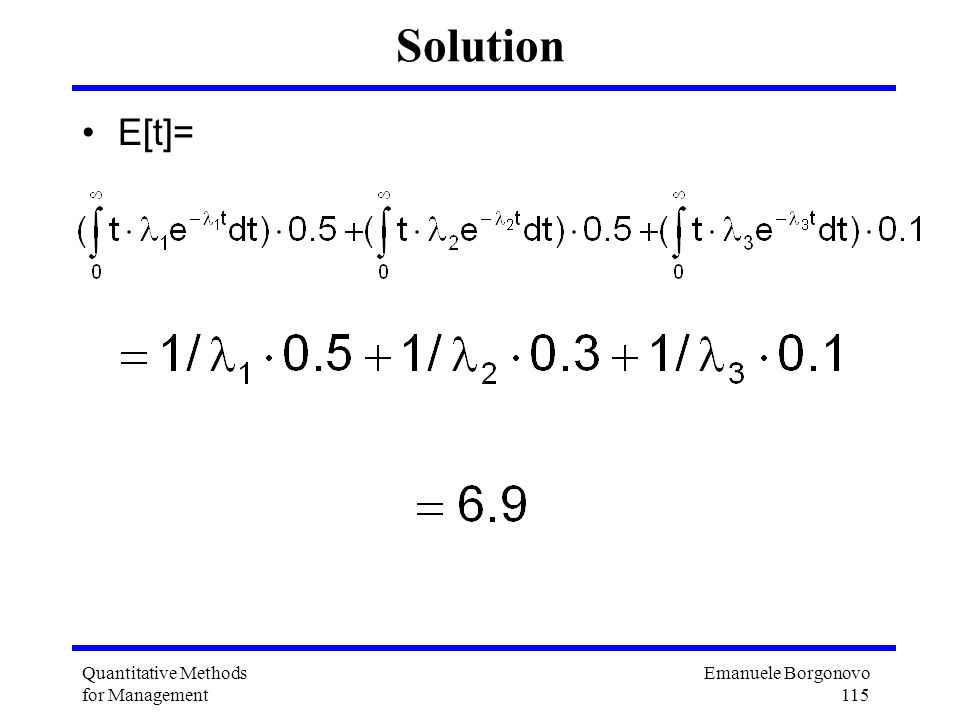 Emanuele Borgonovo 115 Quantitative Methods for Management Solution E[t]=