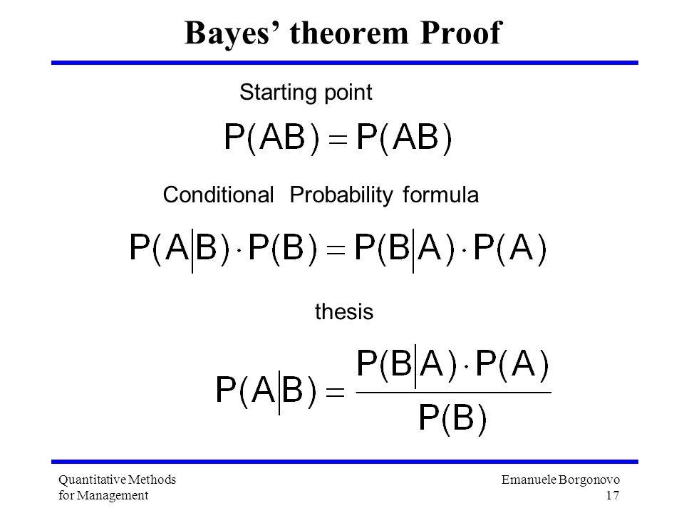 Emanuele Borgonovo 17 Quantitative Methods for Management Bayes theorem Proof Starting point Conditional Probability formula thesis