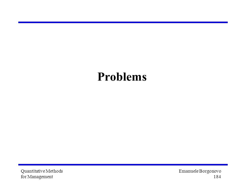 Emanuele Borgonovo 184 Quantitative Methods for Management Problems