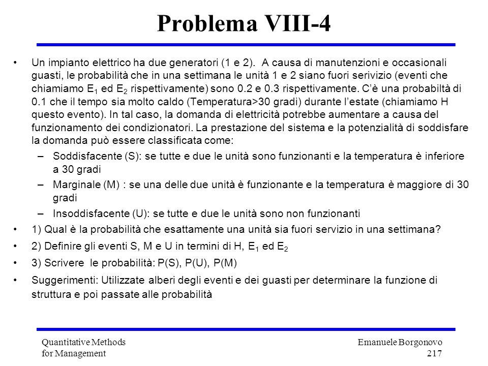 Emanuele Borgonovo 217 Quantitative Methods for Management Problema VIII-4 Un impianto elettrico ha due generatori (1 e 2). A causa di manutenzioni e