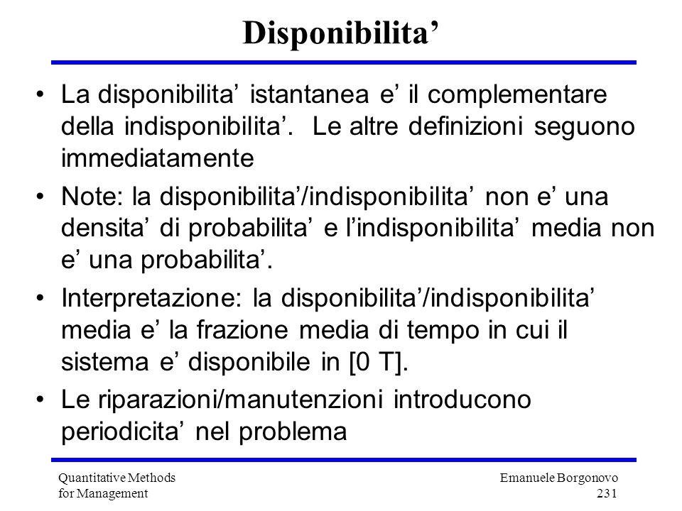 Emanuele Borgonovo 231 Quantitative Methods for Management Disponibilita La disponibilita istantanea e il complementare della indisponibilita. Le altr