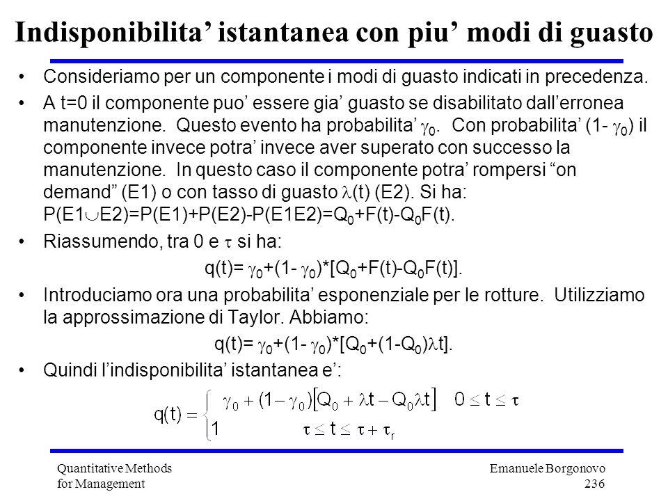 Emanuele Borgonovo 236 Quantitative Methods for Management Indisponibilita istantanea con piu modi di guasto Consideriamo per un componente i modi di
