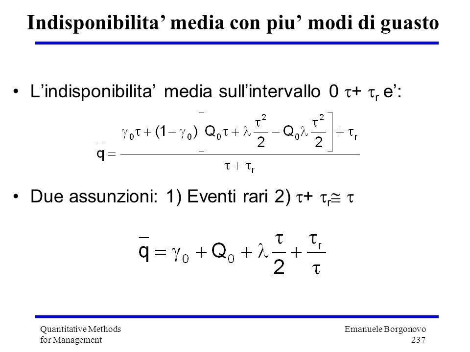 Emanuele Borgonovo 237 Quantitative Methods for Management Indisponibilita media con piu modi di guasto Lindisponibilita media sullintervallo 0 + r e: