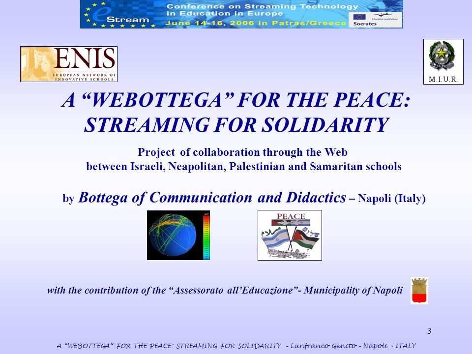 3 A WEBOTTEGA FOR THE PEACE: STREAMING FOR SOLIDARITY A WEBOTTEGA FOR THE PEACE: STREAMING FOR SOLIDARITY – Lanfranco Genito – Napoli - ITALY Project