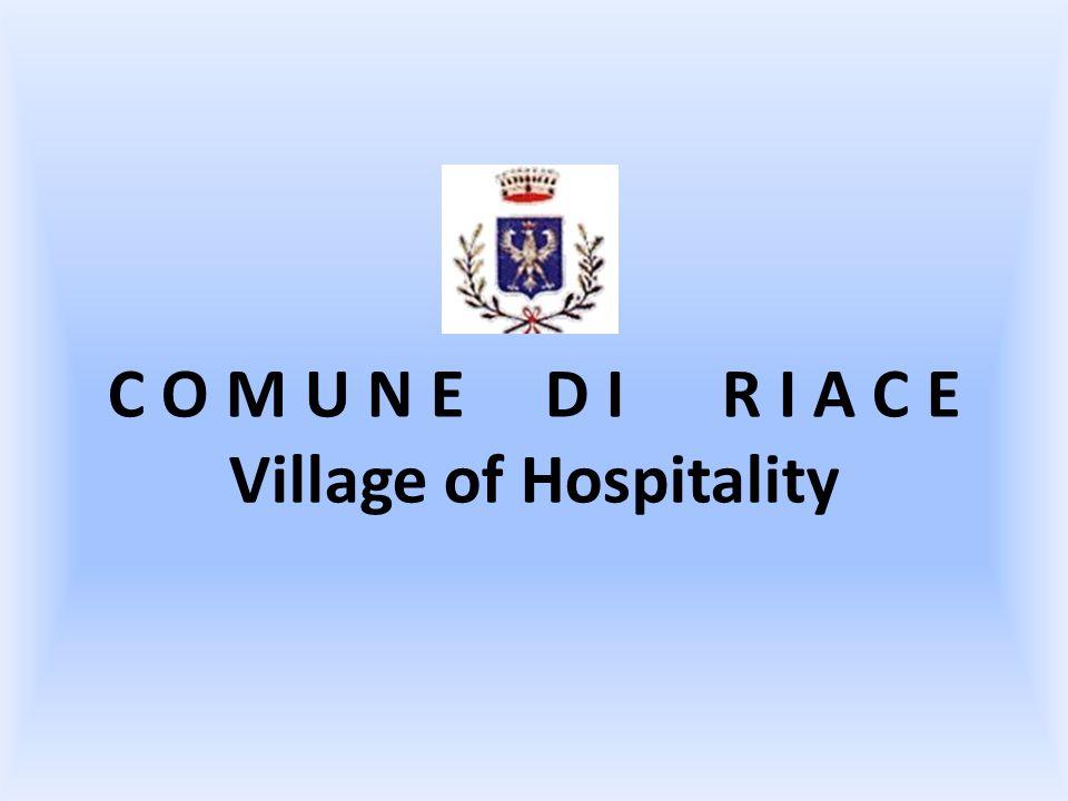 C O M U N E D I R I A C E Village of Hospitality