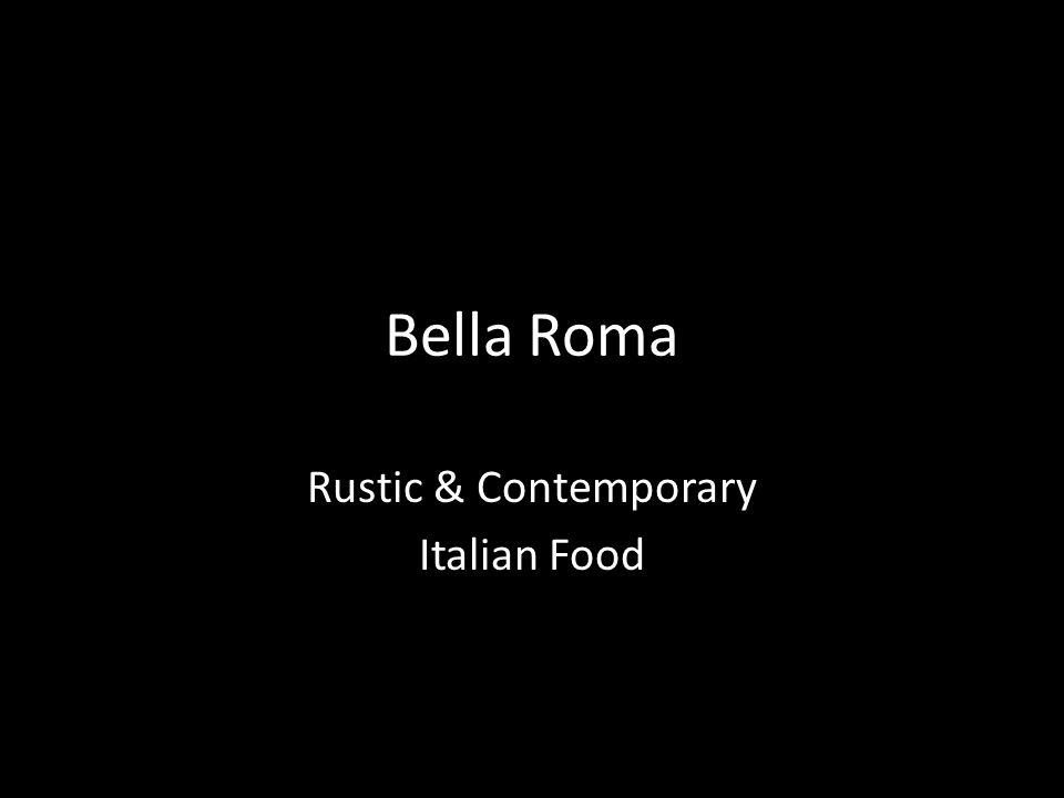 Bella Roma Rustic & Contemporary Italian Food
