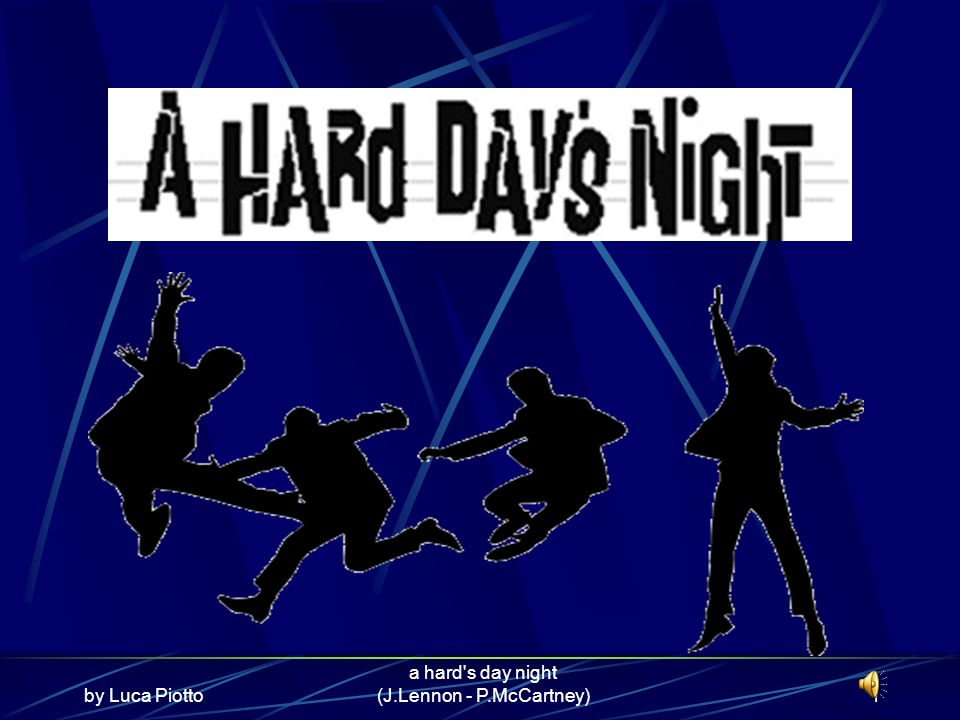 by Luca Piotto a hard s day night (J.Lennon - P.McCartney)1