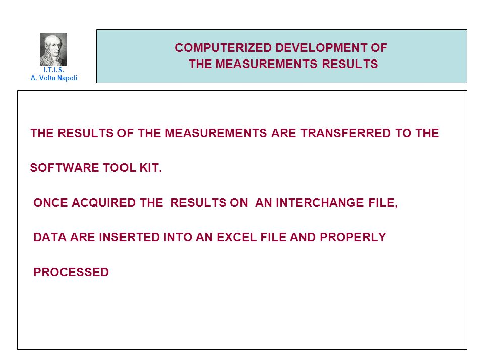 COMPUTERIZED DEVELOPMENT OF THE MEASUREMENTS RESULTS THE RESULTS OF THE MEASUREMENTS ARE TRANSFERRED TO THE SOFTWARE TOOL KIT.