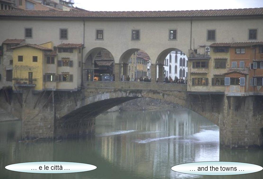 … e le città … … and the towns …
