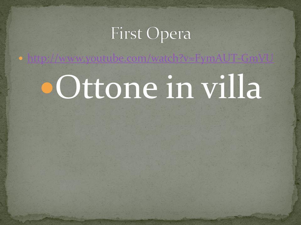 http://www.youtube.com/watch v=FymAUT-GmVU Ottone in villa
