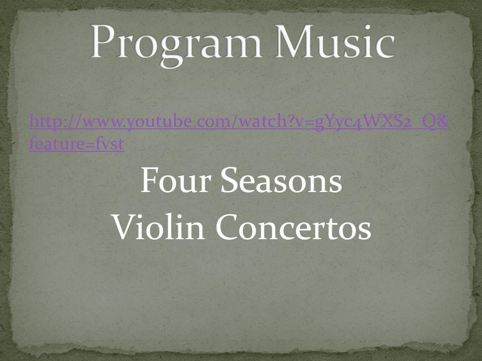 http://www.youtube.com/watch v=gYyc4WXS2_Q& feature=fvst Four Seasons Violin Concertos