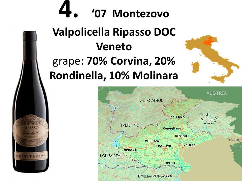 4. 07 Montezovo Valpolicella Ripasso DOC Veneto grape: 70% Corvina, 20% Rondinella, 10% Molinara