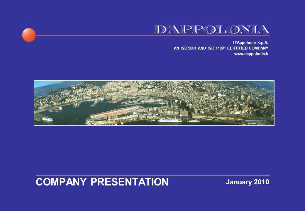 January 2010 COMPANY PRESENTATION DAppolonia S.p.A. AN ISO 9001 AND ISO 14001 CERTIFIED COMPANY www.dappolonia.it