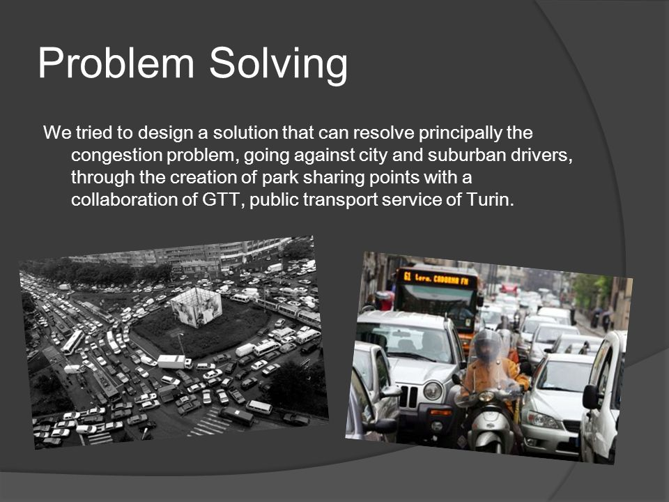 Problem Solving This project expect the creation of rest zones where the driver can leave his car, in total safety, and there he has the opportunity to make use of a bus line that move from this parking zone to the industrial area.