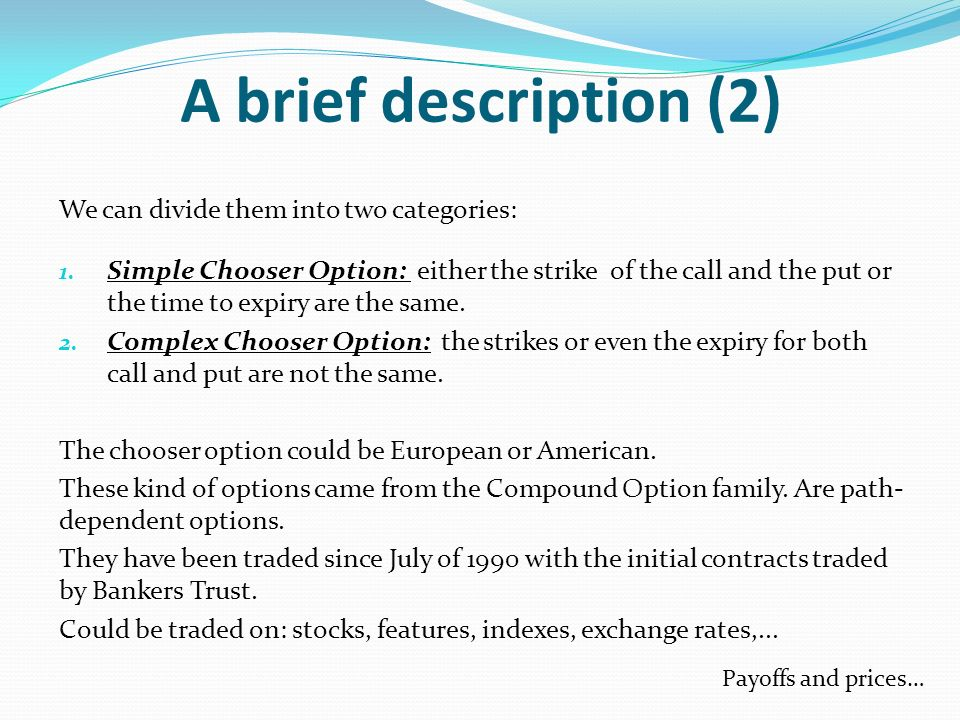 A brief description (2) We can divide them into two categories: 1.