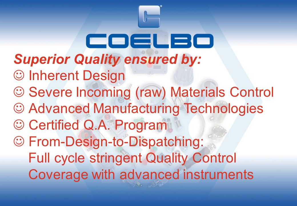 Innovative and State-of-the-Art Design ensured by: Top level, experienced project team In-house Prototyping, Manufacturing &Test Facilities Customer & Application-driven Solutions Tight & Continuous Linking to Certification Bodies