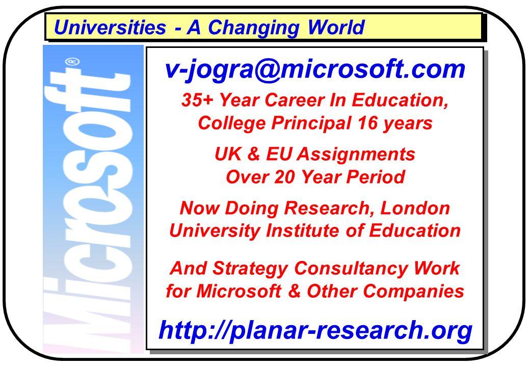EUs Information Society Forum Steering Group Member, from 1995 Principal, BHC 1990-94 & Newark & Sherwood College 1995-2006 UfI Design & Implementatio