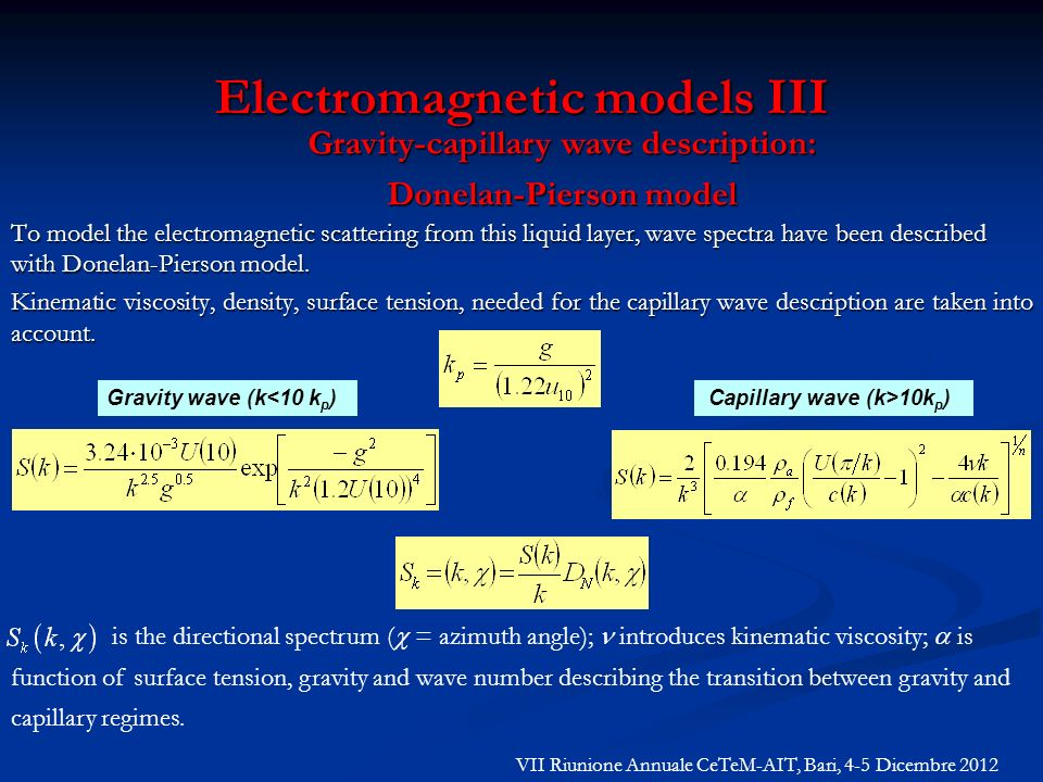 Electromagnetic models III To model the electromagnetic scattering from this liquid layer, wave spectra have been described with Donelan-Pierson model