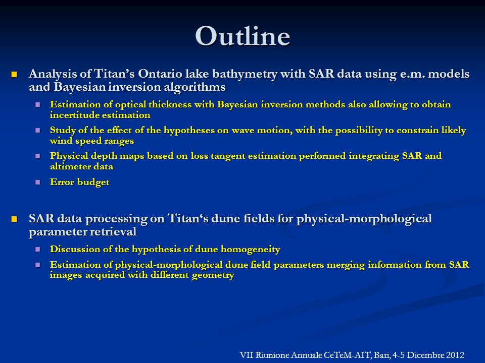 Outline Analysis of Titans Ontario lake bathymetry with SAR data using e.m. models and Bayesian inversion algorithms Analysis of Titans Ontario lake b