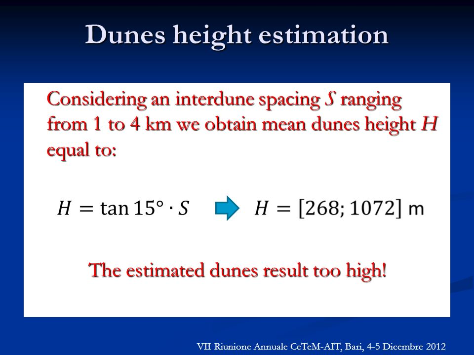 Dunes height estimation Considering an interdune spacing S ranging from 1 to 4 km we obtain mean dunes height H equal to: The estimated dunes result t