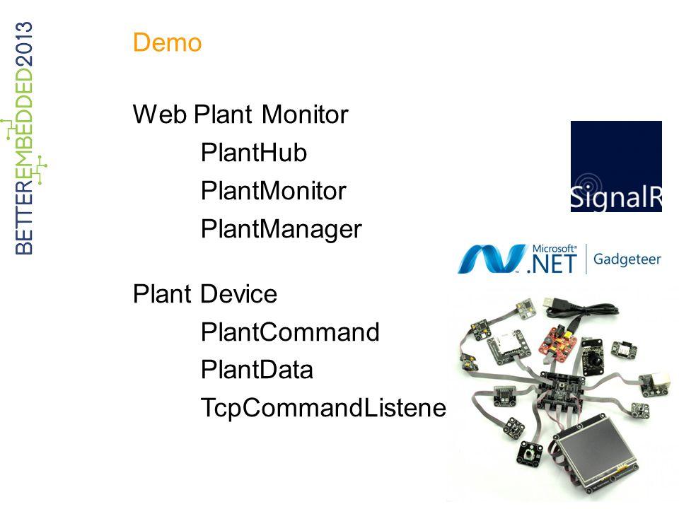 Demo Web Plant Monitor PlantHub PlantMonitor PlantManager Plant Device PlantCommand PlantData TcpCommandListener