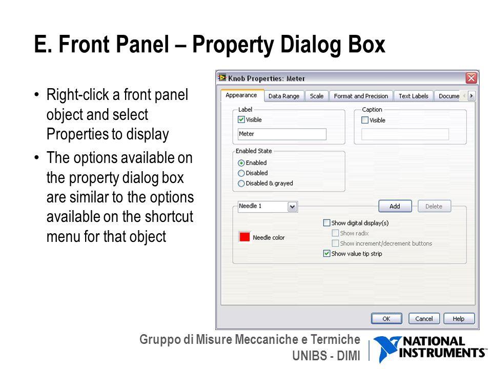 Gruppo di Misure Meccaniche e Termiche UNIBS - DIMI E. Front Panel – Property Dialog Box Right-click a front panel object and select Properties to dis