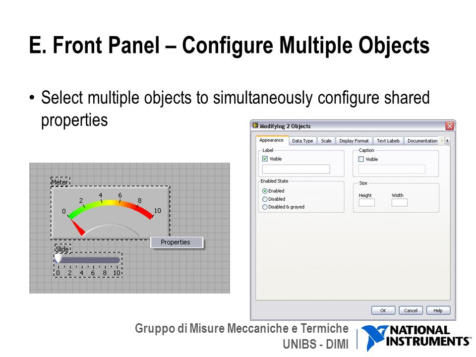 Gruppo di Misure Meccaniche e Termiche UNIBS - DIMI E. Front Panel – Configure Multiple Objects Select multiple objects to simultaneously configure sh