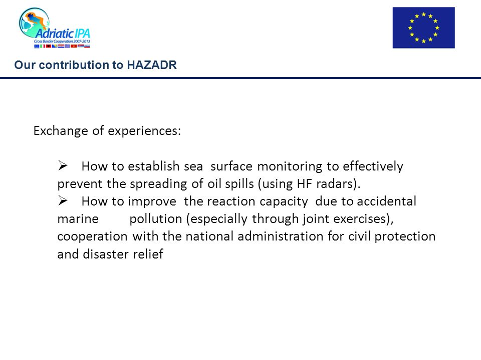 Our contribution to HAZADR Exchange of experiences: How to establish sea surface monitoring to effectively prevent the spreading of oil spills (using