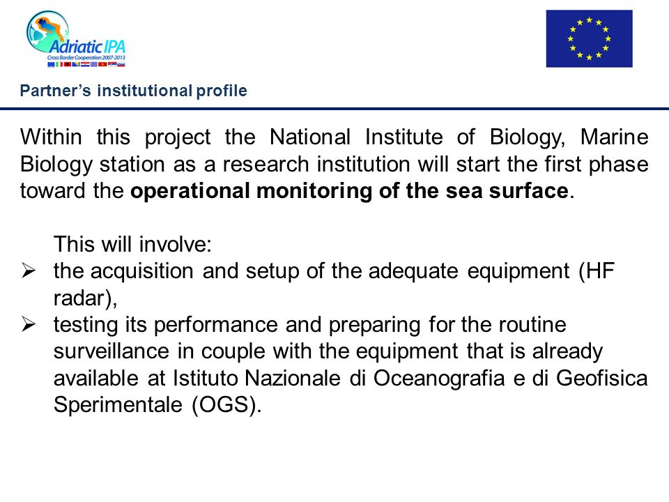 Partners institutional profile Within this project the National Institute of Biology, Marine Biology station as a research institution will start the