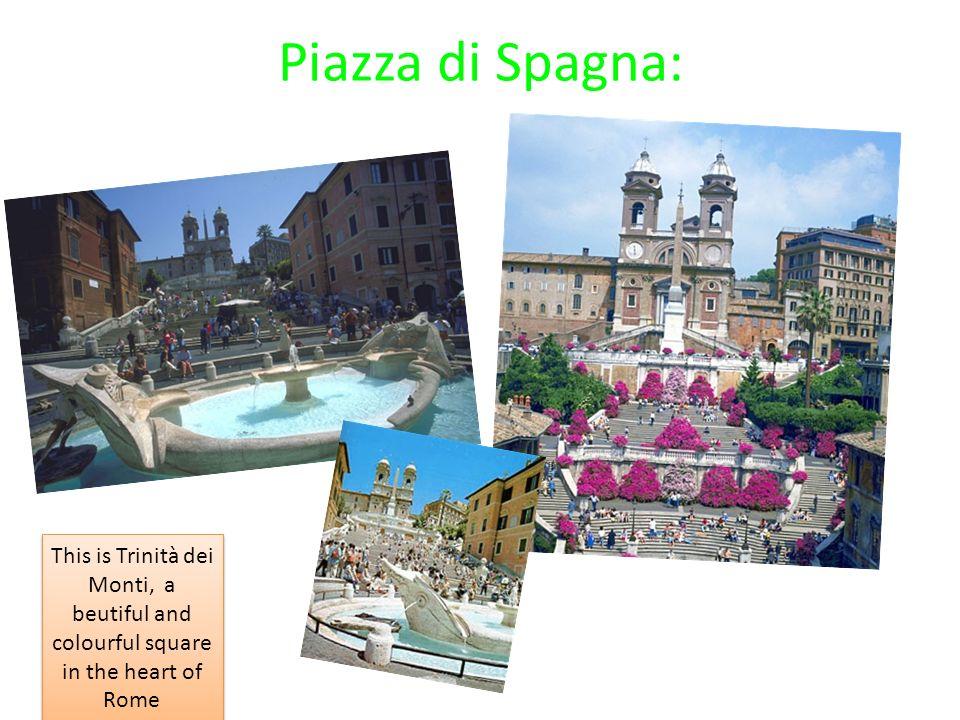 Piazza di Spagna: This is Trinità dei Monti, a beutiful and colourful square in the heart of Rome