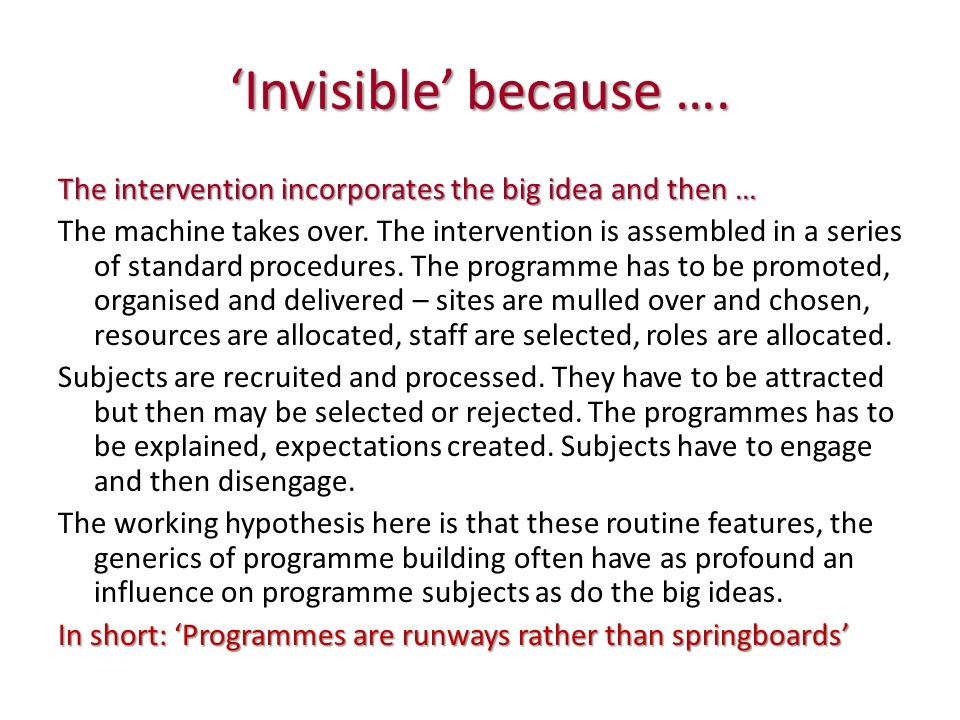 Structure of the presentation Examples galore of invisible mechanisms A general model of behavioural change under interventions, programmes.