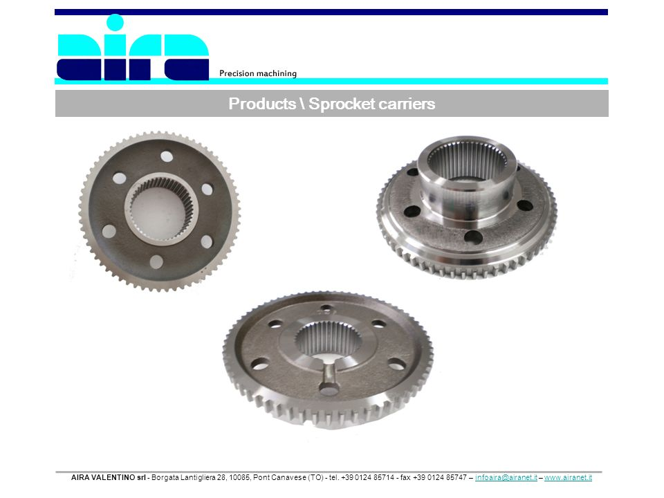 Products \ Sprocket carriers AIRA VALENTINO srl - Borgata Lantigliera 28, 10085, Pont Canavese (TO) - tel.