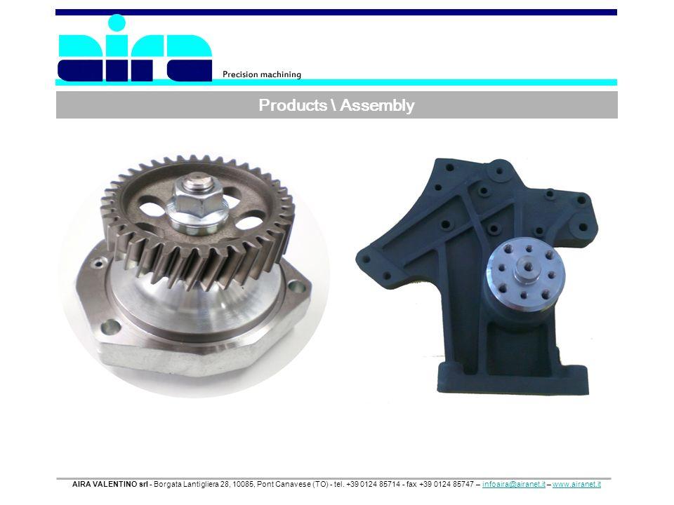 Products \ Assembly AIRA VALENTINO srl - Borgata Lantigliera 28, 10085, Pont Canavese (TO) - tel. +39 0124 85714 - fax +39 0124 85747 – infoaira@airan