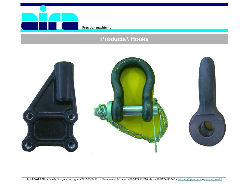 Products \ Hooks AIRA VALENTINO srl - Borgata Lantigliera 28, 10085, Pont Canavese (TO) - tel. +39 0124 85714 - fax +39 0124 85747 – infoaira@airanet.