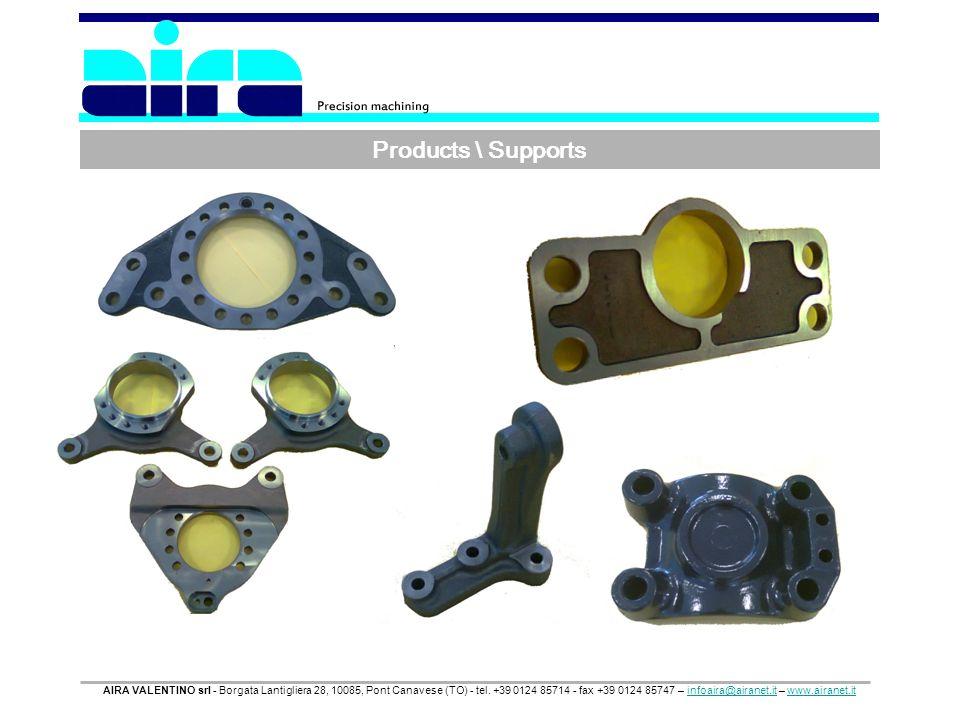 Products \ Supports AIRA VALENTINO srl - Borgata Lantigliera 28, 10085, Pont Canavese (TO) - tel. +39 0124 85714 - fax +39 0124 85747 – infoaira@airan