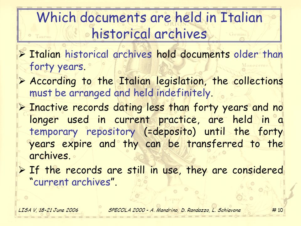 LISA V, 18-21 June 2006 SPECOLA 2000 - A. Mandrino, D. Randazzo, L. Schiavone # 10 Which documents are held in Italian historical archives Italian his