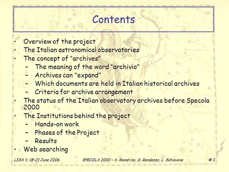 LISA V, 18-21 June 2006 SPECOLA 2000 - A. Mandrino, D. Randazzo, L. Schiavone # 2 Contents Overview of the project The Italian astronomical observator