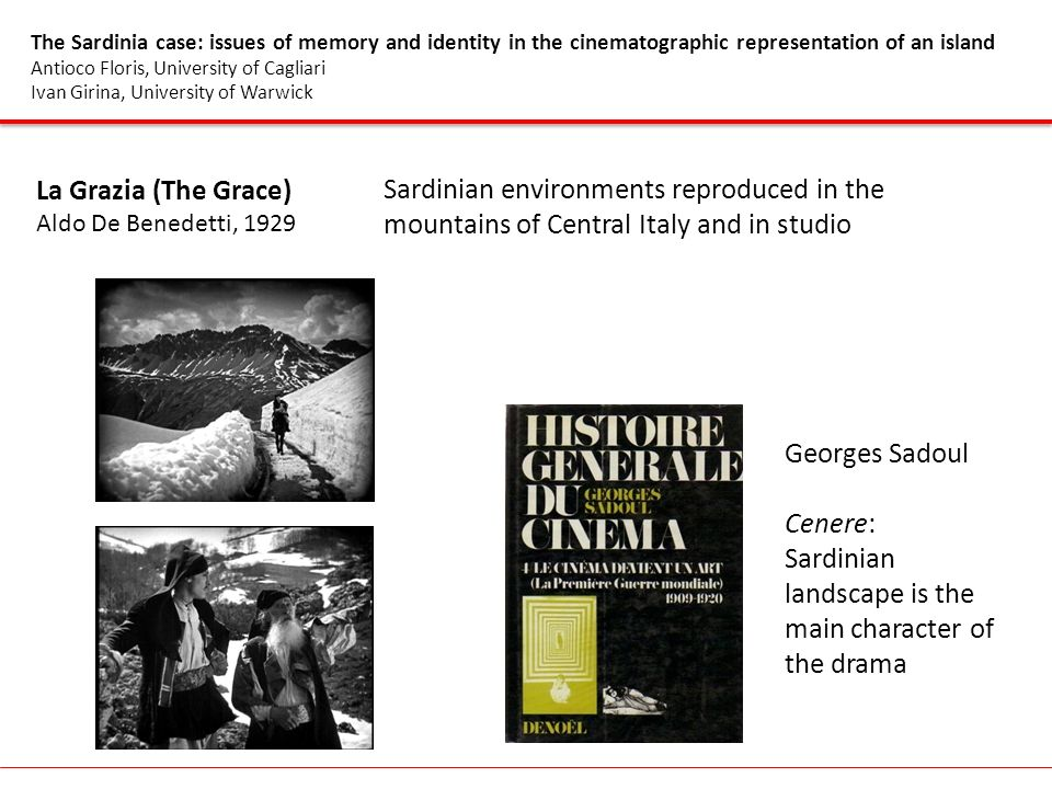 The Sardinia case: issues of memory and identity in the cinematographic representation of an island Antioco Floris, University of Cagliari Ivan Girina