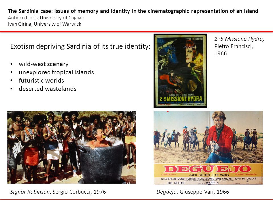 The Sardinia case: issues of memory and identity in the cinematographic representation of an island Antioco Floris, University of Cagliari Ivan Girina, University of Warwick Sardinian cinema 1900/1990 Common traits influenced by Deleddas work: melodramas out of time ancestral world passionate loves sinful vision of religion inescapable fate outlaws shepherds women in black nuraghe Nuraghe: typical Sardinian tower-like architectures dated back to the 19 th century B.C.