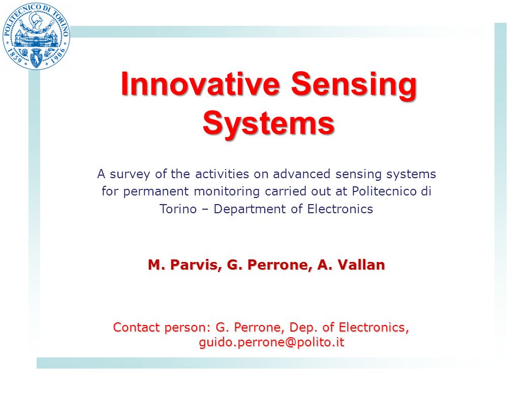 Innovative Sensing Systems A survey of the activities on advanced sensing systems for permanent monitoring carried out at Politecnico di Torino – Department of Electronics M.