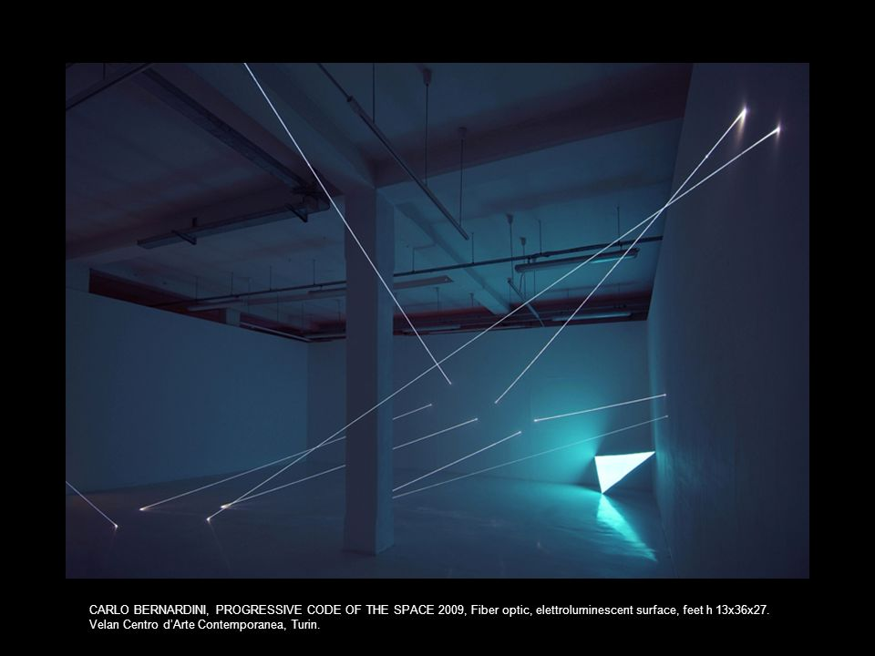 CARLO BERNARDINI, PROGRESSIVE CODE OF THE SPACE 2009, Fiber optic, elettroluminescent surface, feet h 13x36x27. Velan Centro dArte Contemporanea, Turi