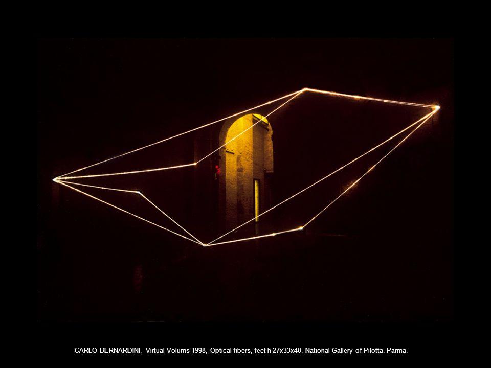 CARLO BERNARDINI, Virtual Volums 1998, Optical fibers, feet h 27x33x40, National Gallery of Pilotta, Parma.
