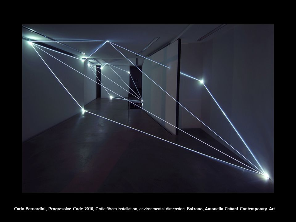 Carlo Bernardini, Progressive Code 2010, Optic fibers installation, environmental dimension. Bolzano, Antonella Cattani Contemporary Art.