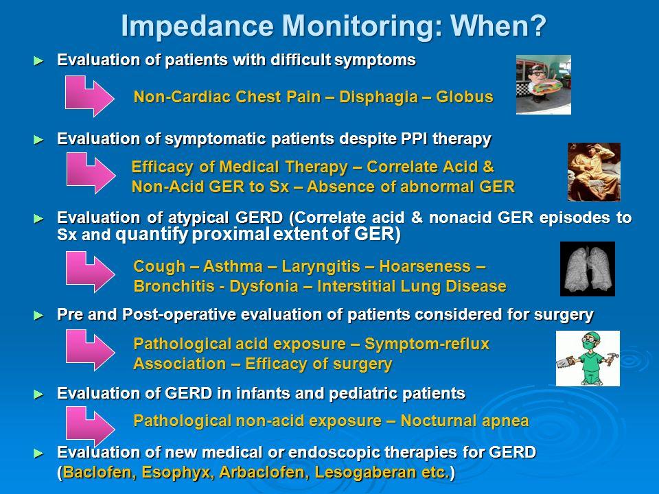 Impedance Monitoring: When. Impedance Monitoring: When.