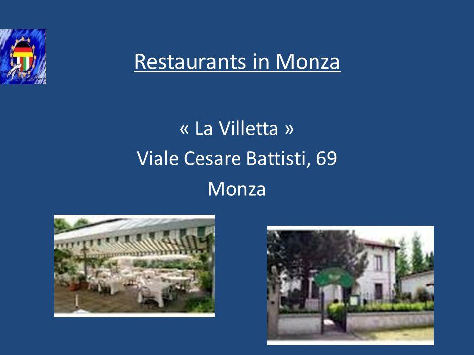 Restaurants in Monza « La Villetta » Viale Cesare Battisti, 69 Monza