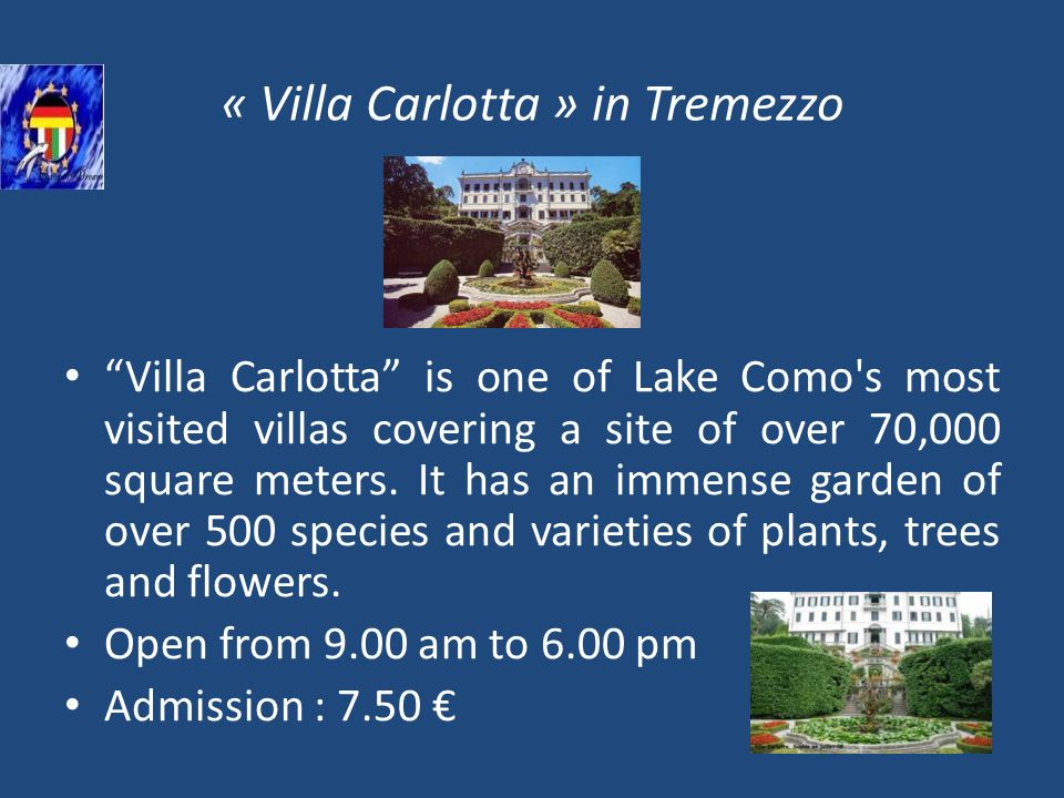 « Villa Carlotta » in Tremezzo Villa Carlotta is one of Lake Como s most visited villas covering a site of over 70,000 square meters.