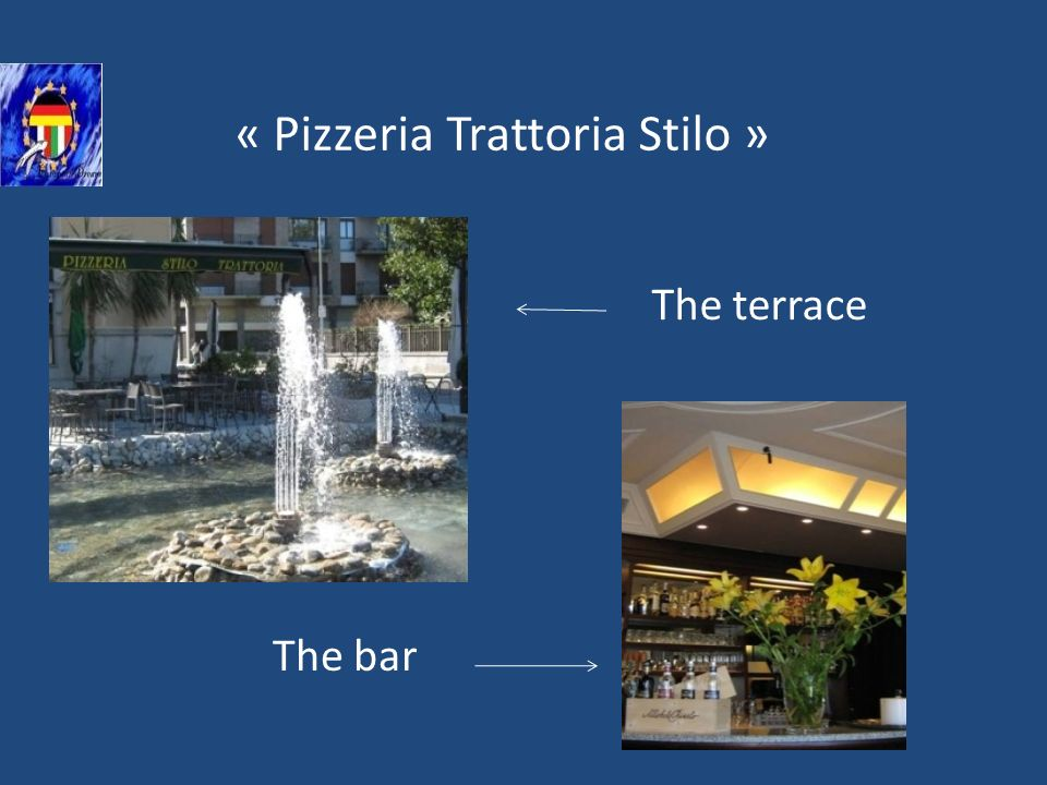 « Pizzeria Trattoria Stilo » The terrace The bar