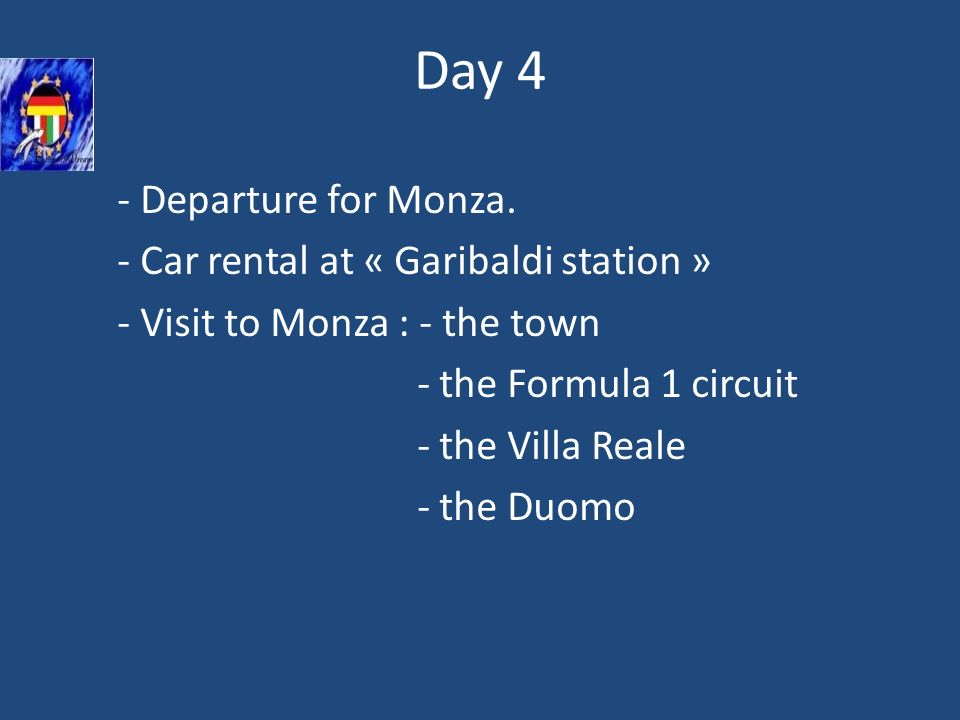 Day 4 - Departure for Monza.